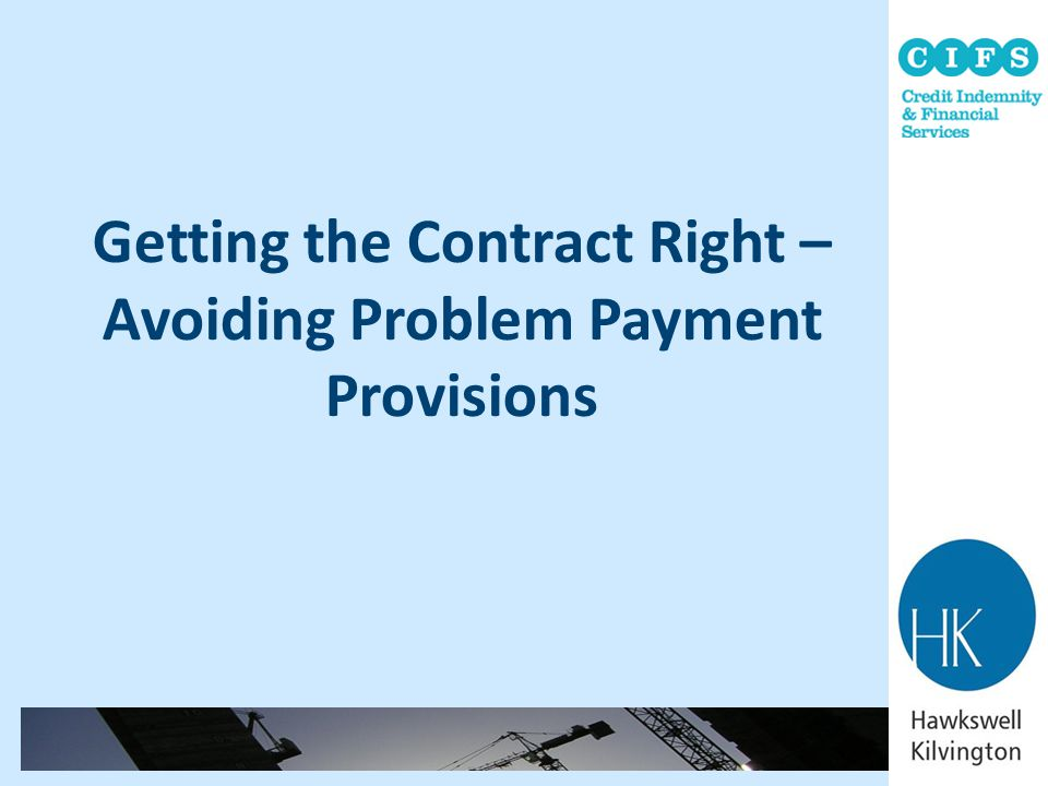 Getting the Contract Right – Avoiding Problem Payment Provisions