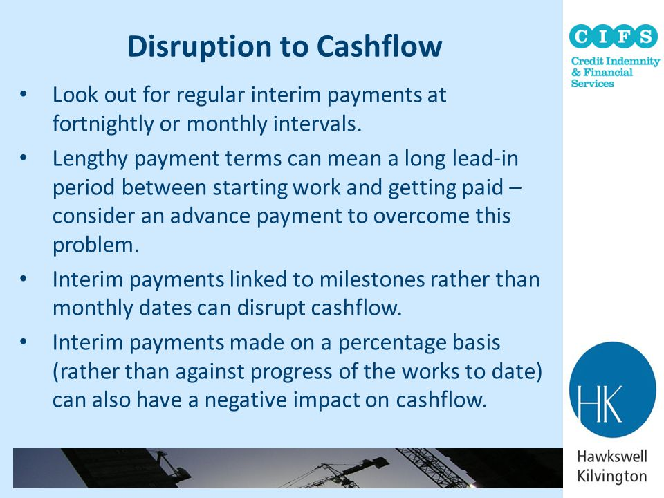 Disruption to Cashflow