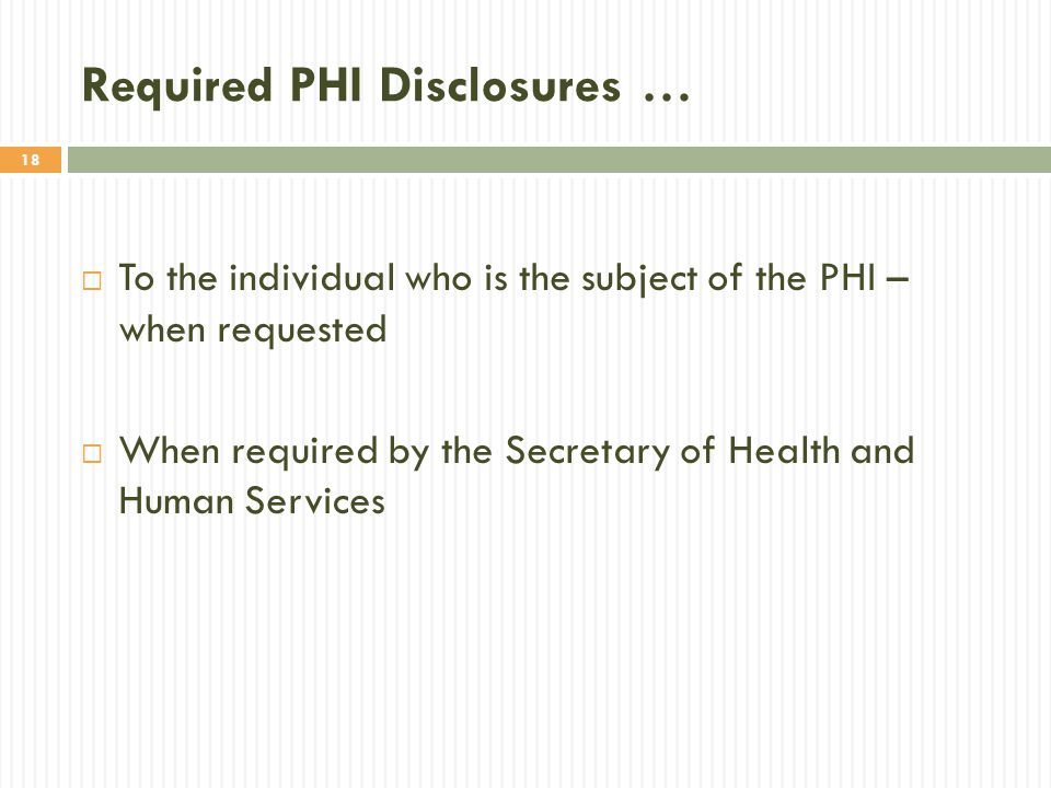 Required PHI Disclosures …