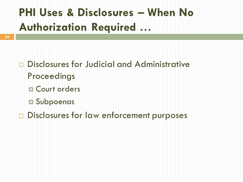 PHI Uses & Disclosures – When No Authorization Required …