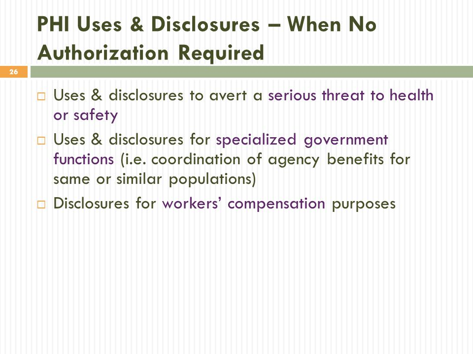 PHI Uses & Disclosures – When No Authorization Required