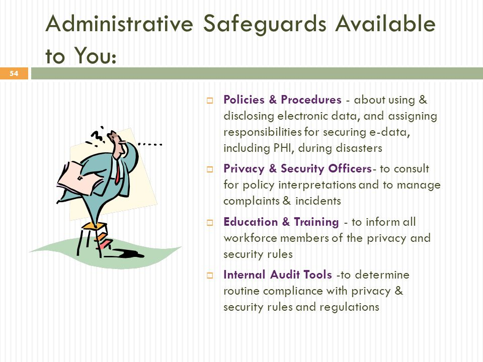 Administrative Safeguards Available to You: