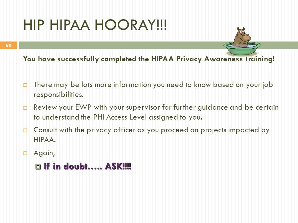 HIP HIPAA HOORAY!!! If in doubt….. ASK!!!!