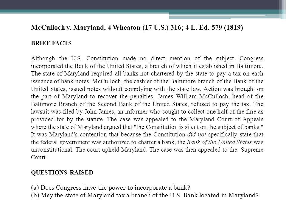 McCulloch v. Maryland, 4 Wheaton (17 U.S.) 316; 4 L. Ed. 579 (1819)