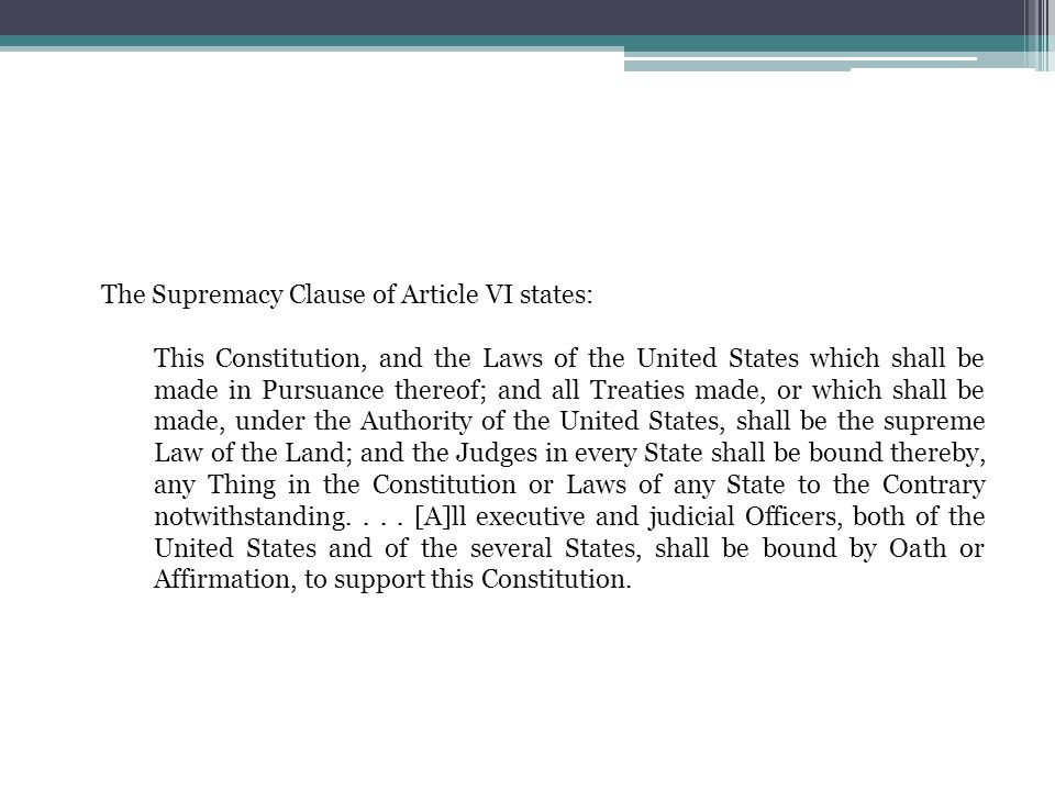 The Supremacy Clause of Article VI states: