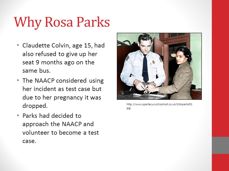 Why Rosa Parks Claudette Colvin, age 15, had also refused to give up her seat 9 months ago on the same bus.