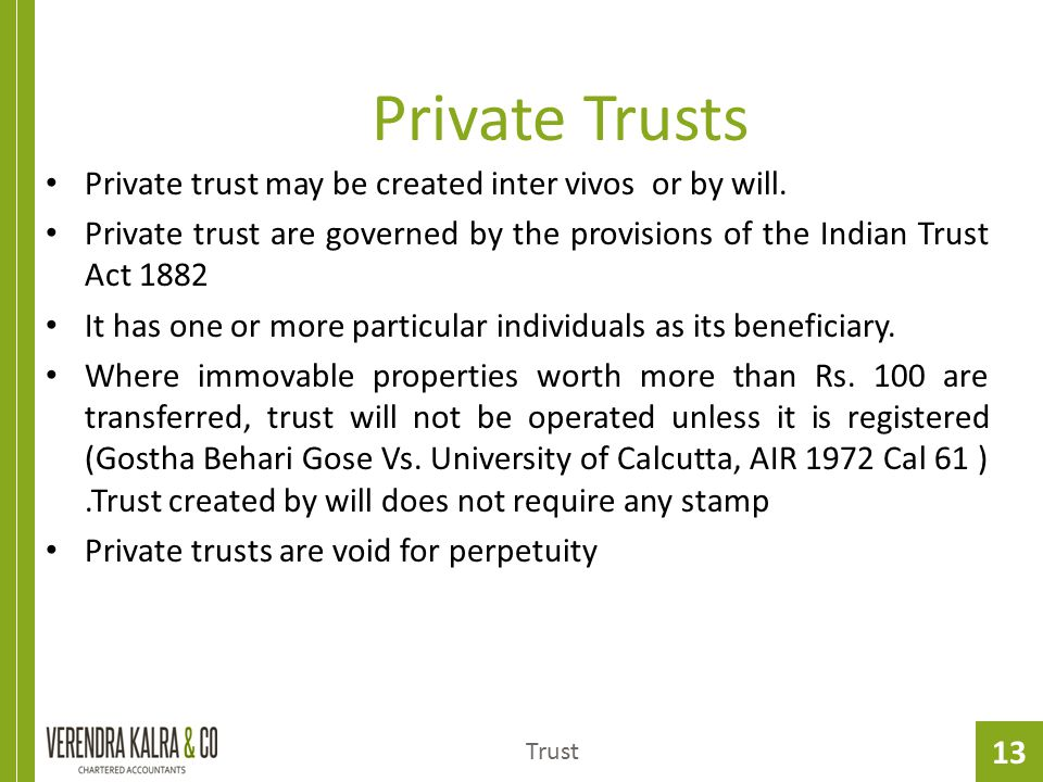 Private Trusts Private trust may be created inter vivos or by will.