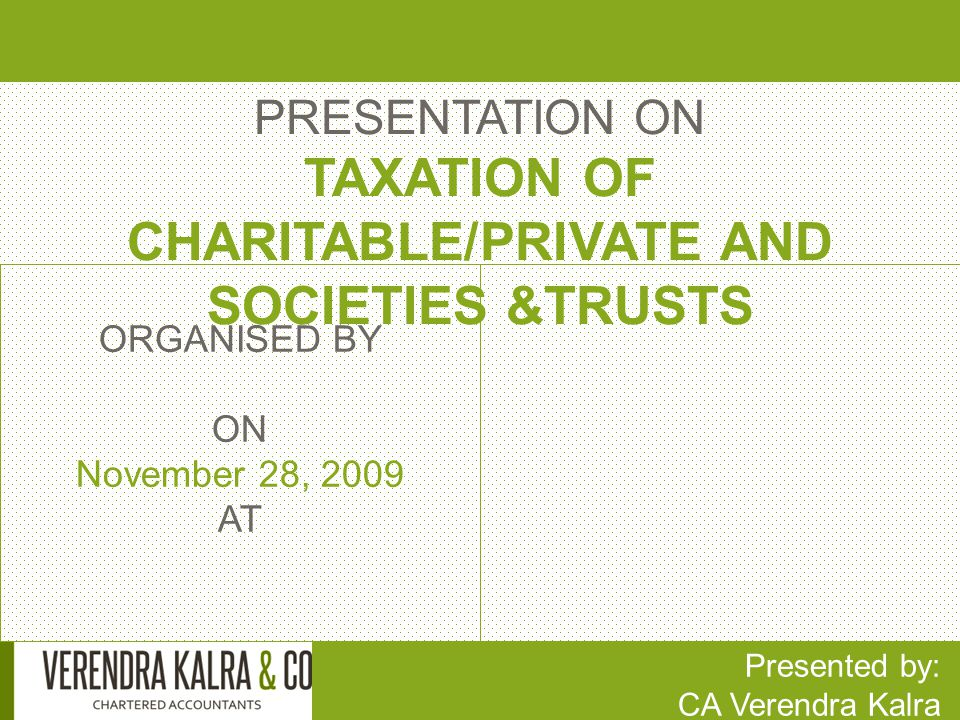 TAXATION OF CHARITABLE/PRIVATE AND SOCIETIES &TRUSTS