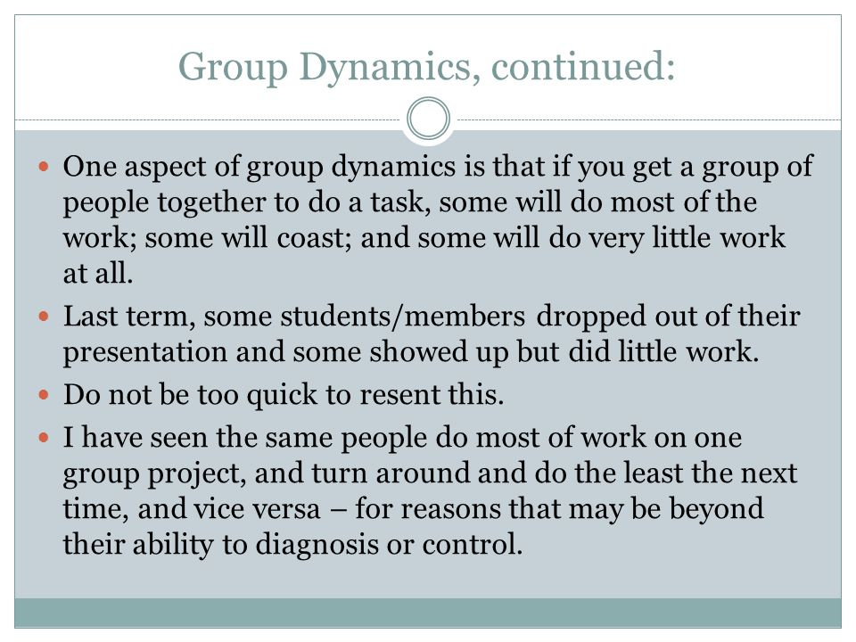 Group Dynamics, continued: