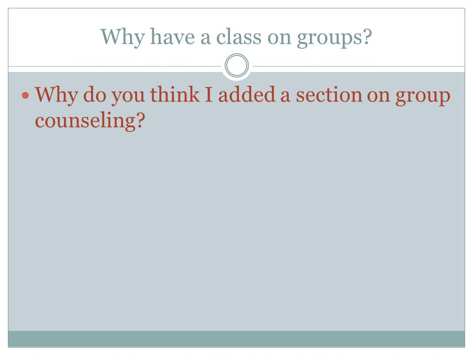 Why have a class on groups