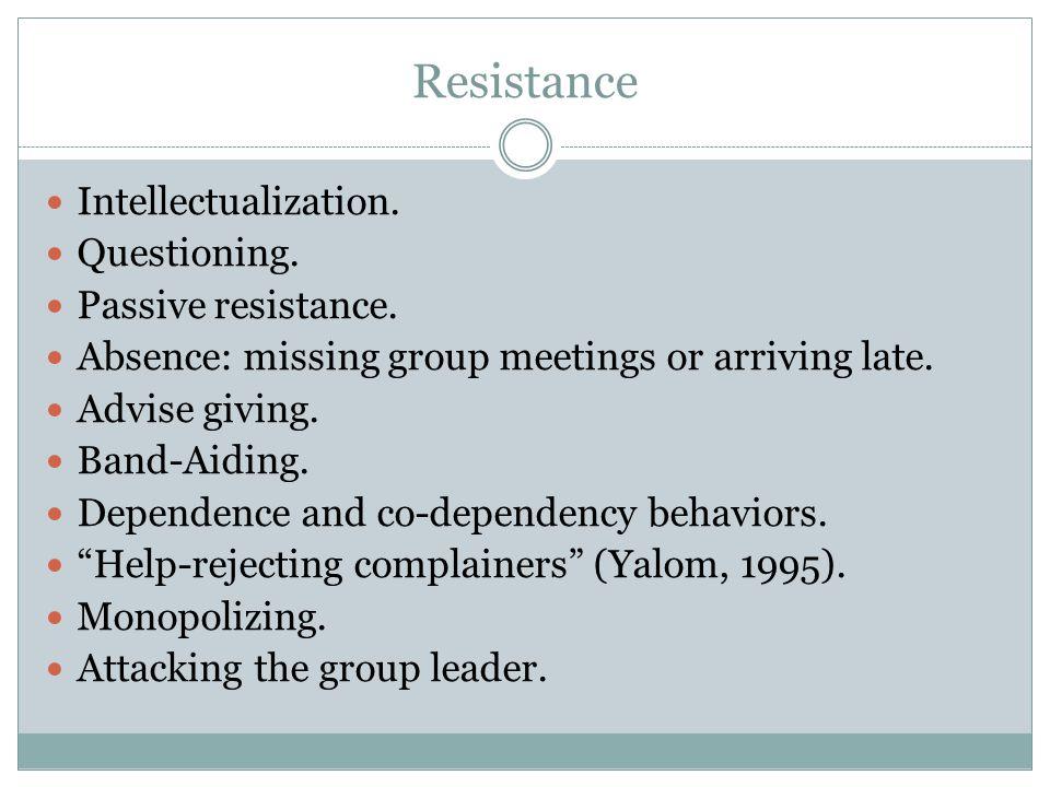Resistance Intellectualization. Questioning. Passive resistance.