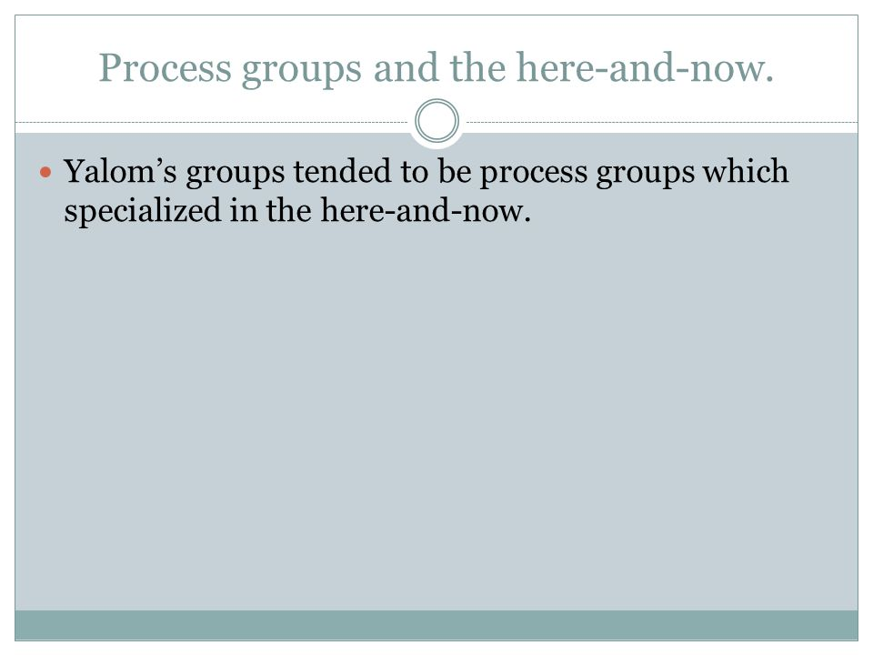 Process groups and the here-and-now.
