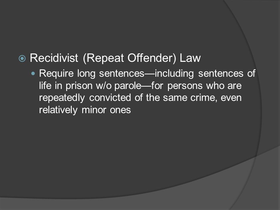 Recidivist (Repeat Offender) Law
