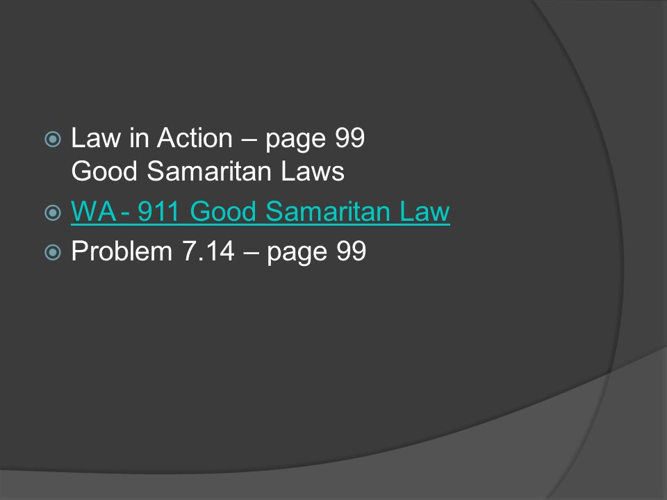 Law in Action – page 99 Good Samaritan Laws