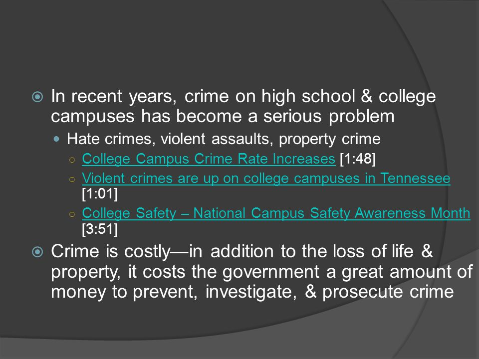 In recent years, crime on high school & college campuses has become a serious problem