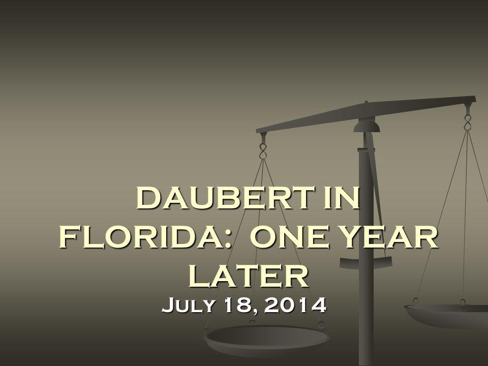 DAUBERT IN FLORIDA: ONE YEAR LATER