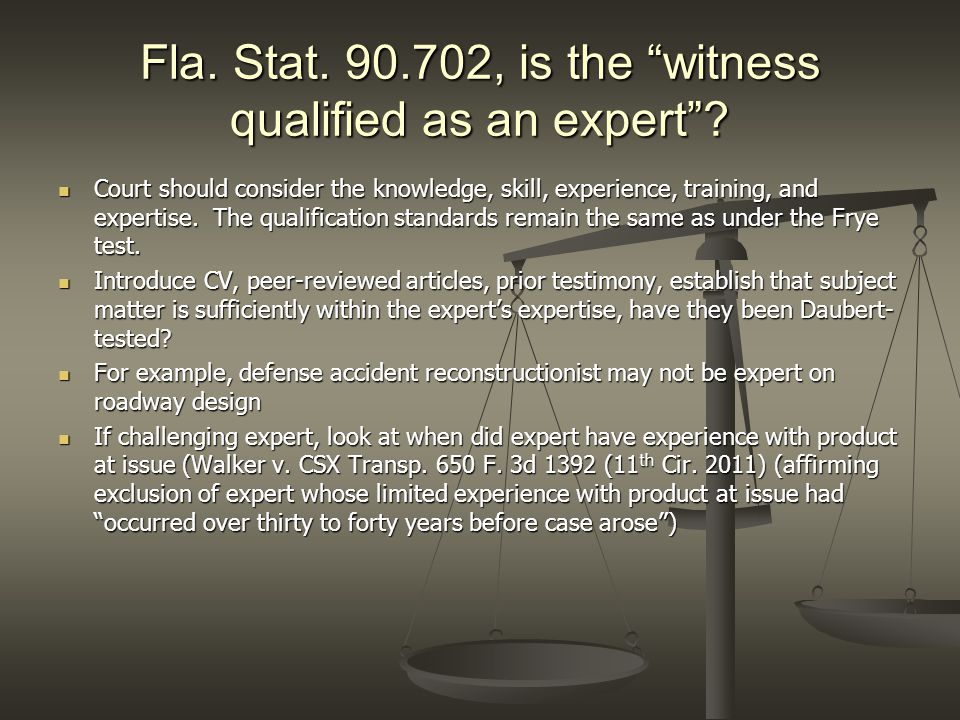 Fla. Stat. 90.702, is the witness qualified as an expert