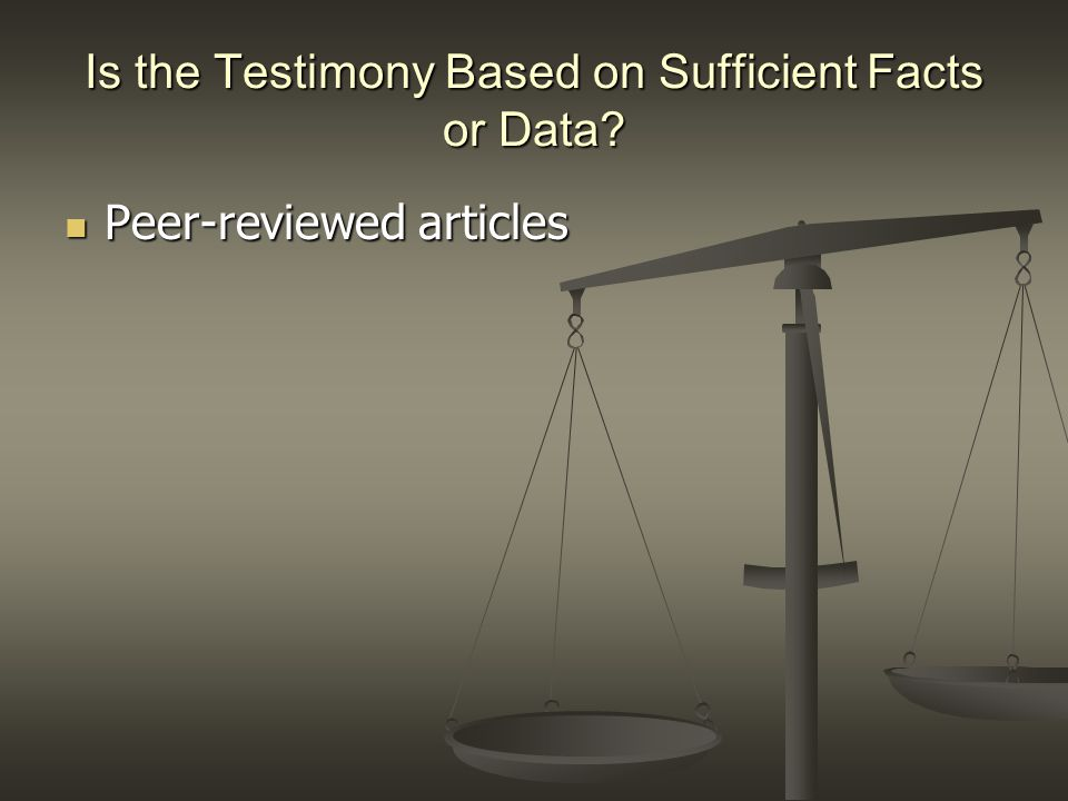 Is the Testimony Based on Sufficient Facts or Data