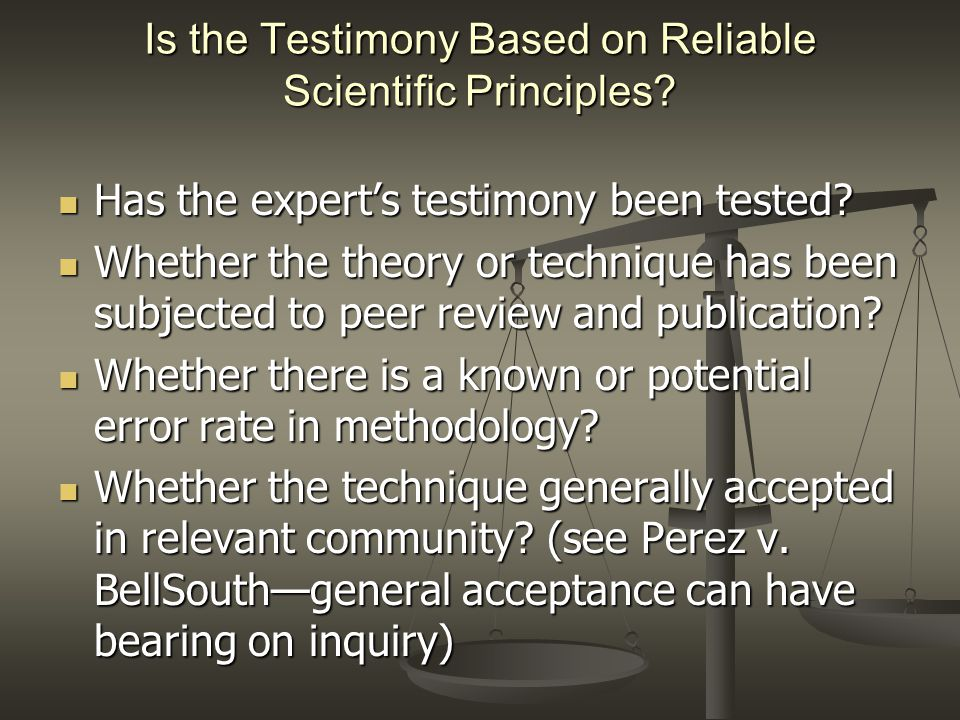 Is the Testimony Based on Reliable Scientific Principles