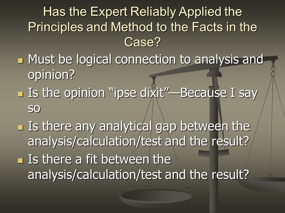 Has the Expert Reliably Applied the Principles and Method to the Facts in the Case