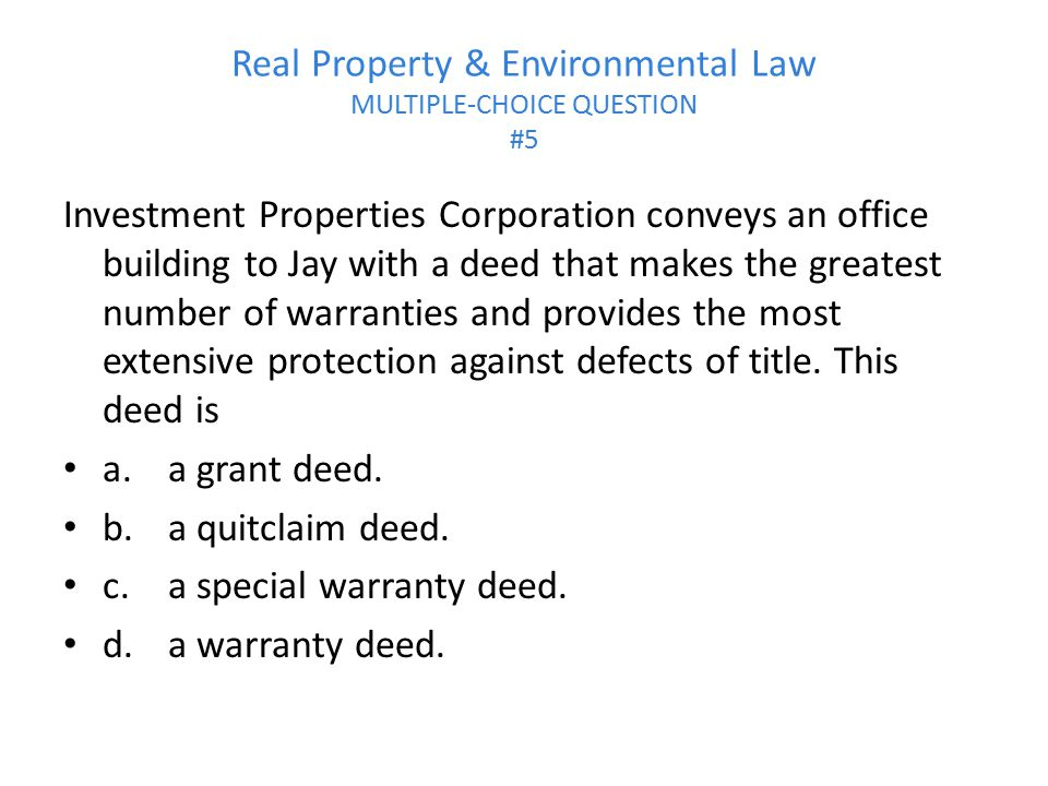 Real Property & Environmental Law MULTIPLE-CHOICE QUESTION #5