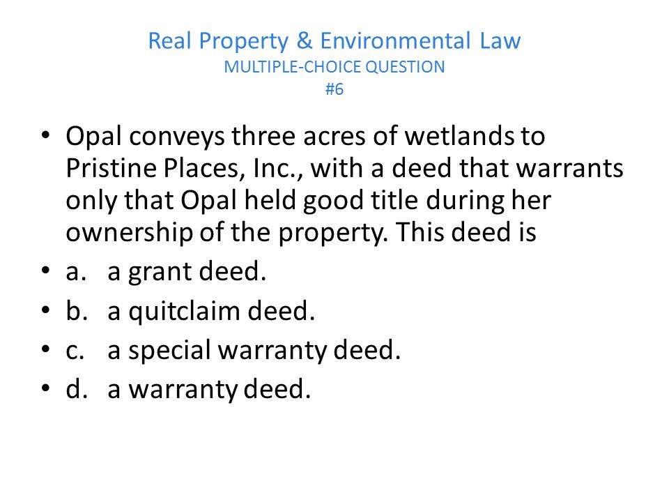 Real Property & Environmental Law MULTIPLE-CHOICE QUESTION #6