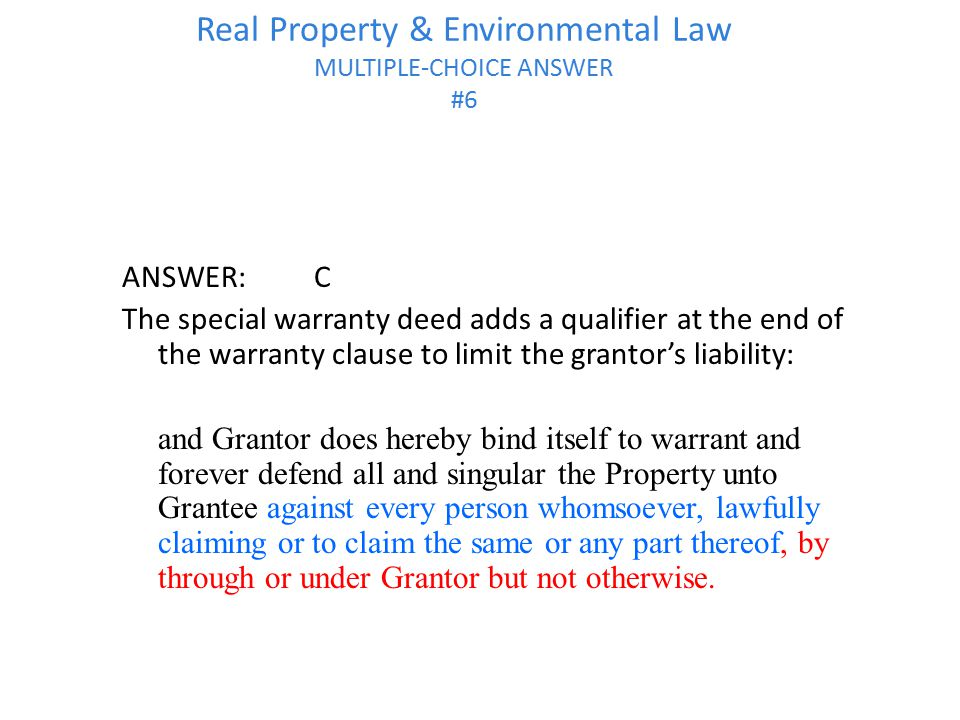 Real Property & Environmental Law MULTIPLE-CHOICE ANSWER #6
