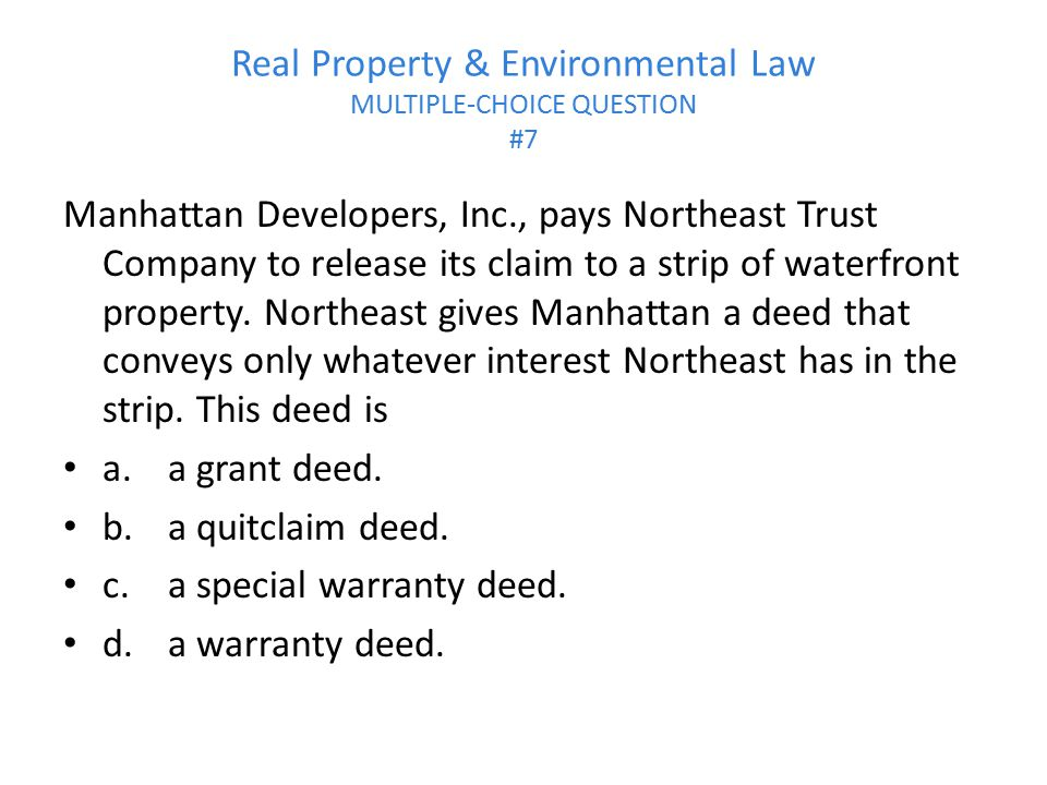 Real Property & Environmental Law MULTIPLE-CHOICE QUESTION #7