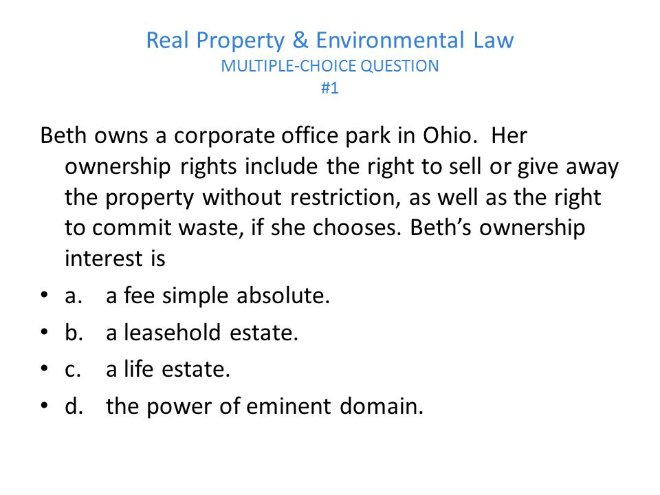 Real Property & Environmental Law MULTIPLE-CHOICE QUESTION #1