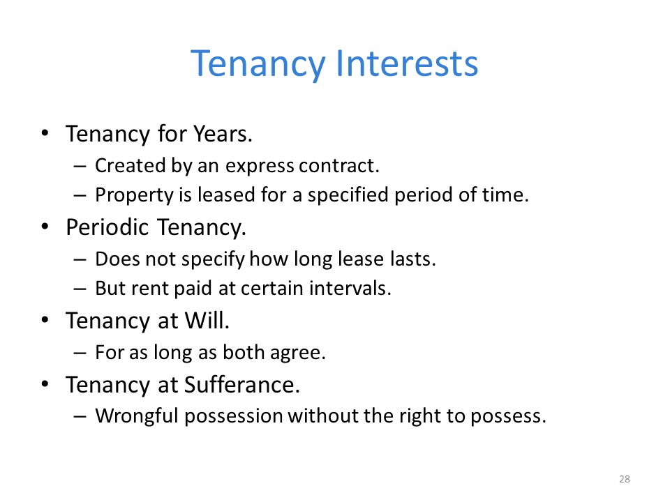 Tenancy Interests Tenancy for Years. Periodic Tenancy.