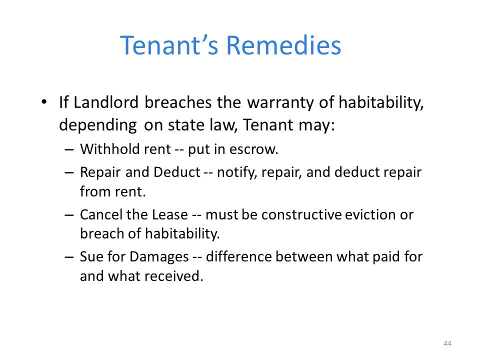 Tenant's Remedies If Landlord breaches the warranty of habitability, depending on state law, Tenant may: