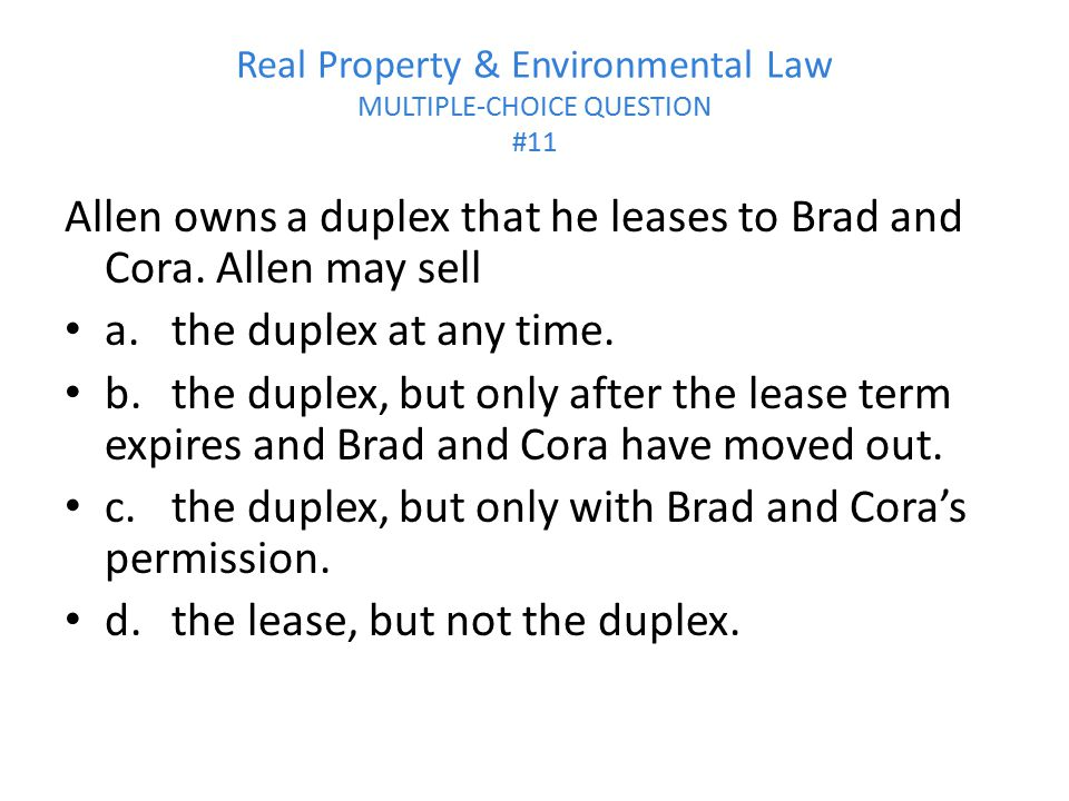 Real Property & Environmental Law MULTIPLE-CHOICE QUESTION #11