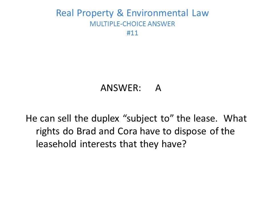 Real Property & Environmental Law MULTIPLE-CHOICE ANSWER #11