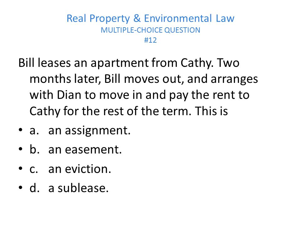 Real Property & Environmental Law MULTIPLE-CHOICE QUESTION #12