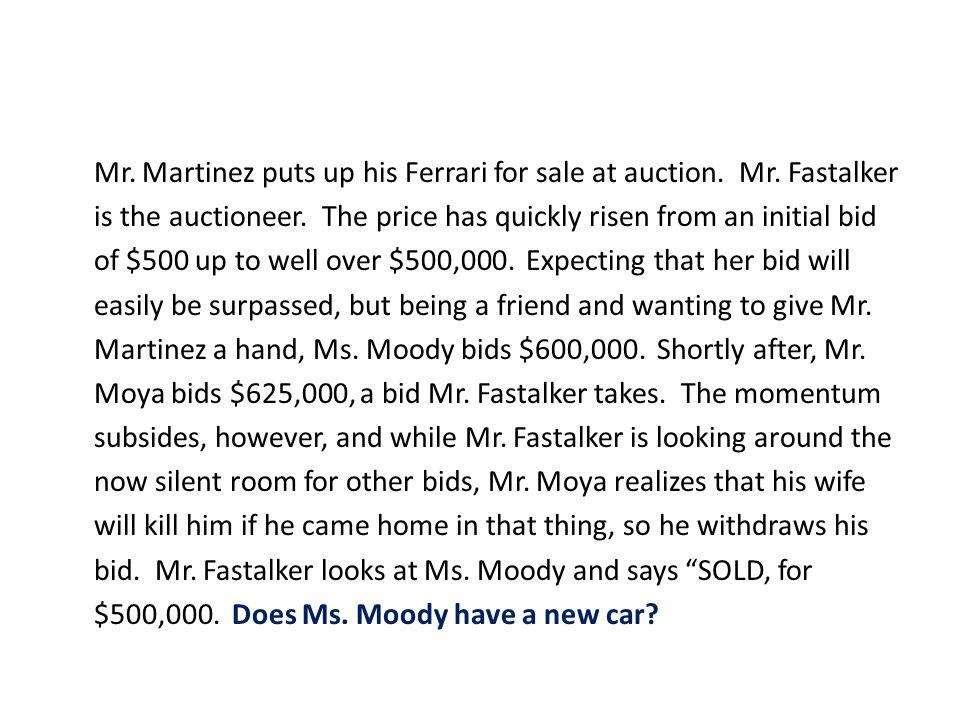 Mr. Martinez puts up his Ferrari for sale at auction. Mr