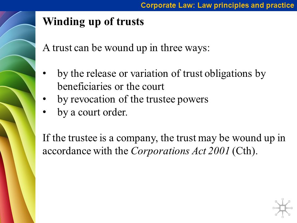 Winding up of trusts A trust can be wound up in three ways: