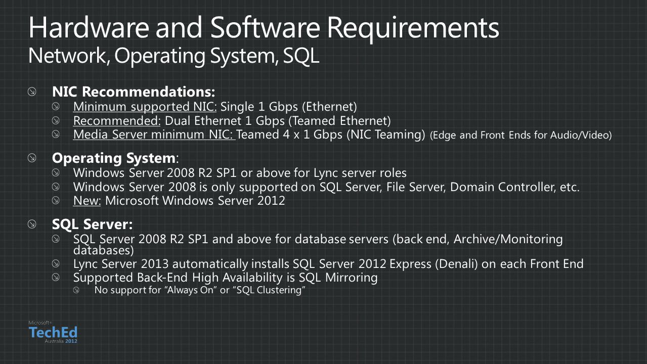 Hardware and Software Requirements Network, Operating System, SQL