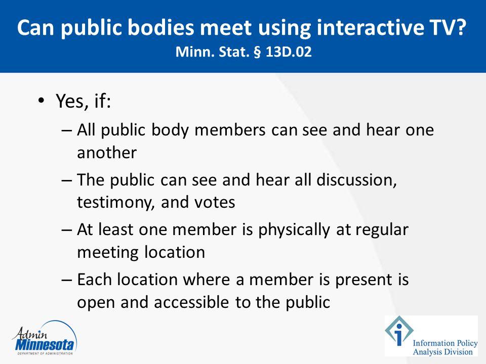 Can public bodies meet using interactive TV Minn. Stat. § 13D.02