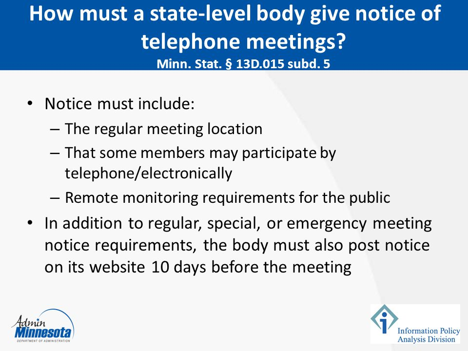 February 5, 2015 How must a state-level body give notice of telephone meetings Minn. Stat. § 13D.015 subd. 5.