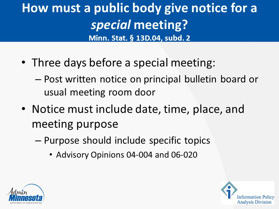 February 5, 2015 How must a public body give notice for a special meeting Minn. Stat. § 13D.04, subd. 2.
