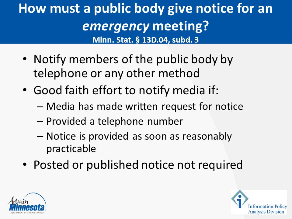 February 5, 2015 How must a public body give notice for an emergency meeting Minn. Stat. § 13D.04, subd. 3.