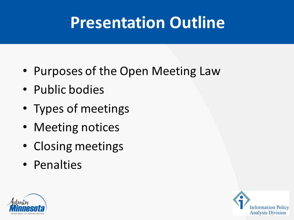Presentation Outline Purposes of the Open Meeting Law Public bodies