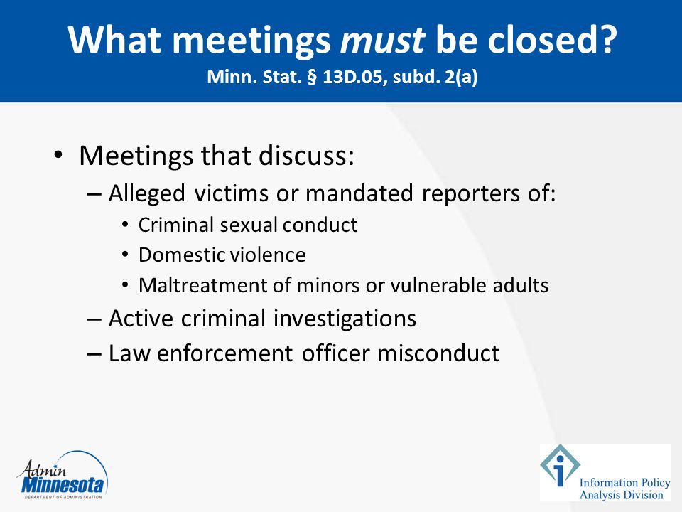 What meetings must be closed Minn. Stat. § 13D.05, subd. 2(a)