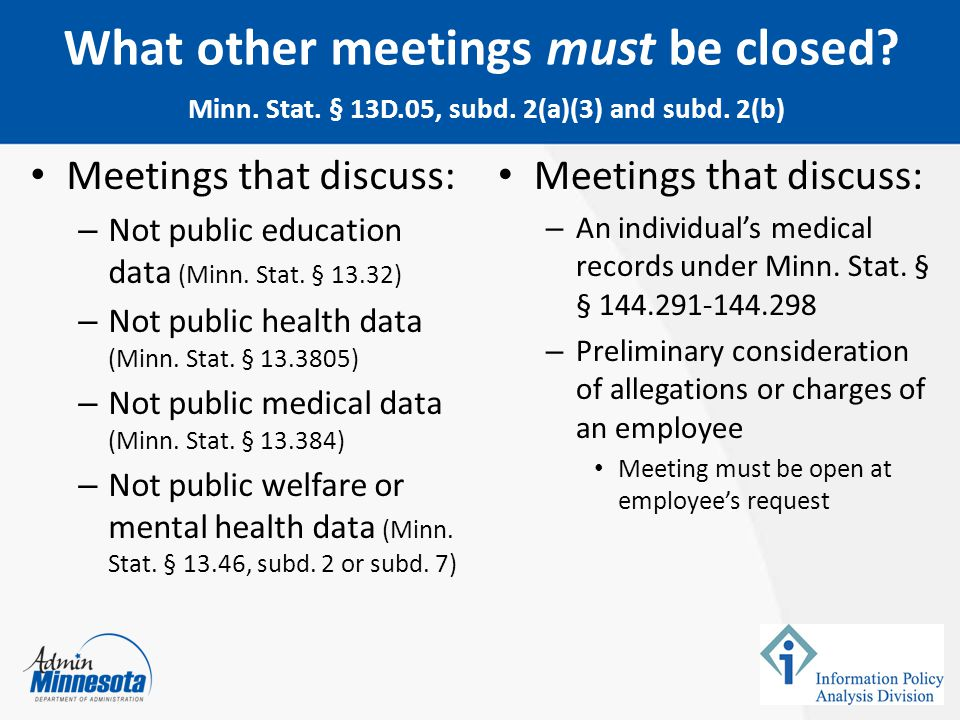 February 5, 2015 What other meetings must be closed Minn. Stat. § 13D.05, subd. 2(a)(3) and subd. 2(b)
