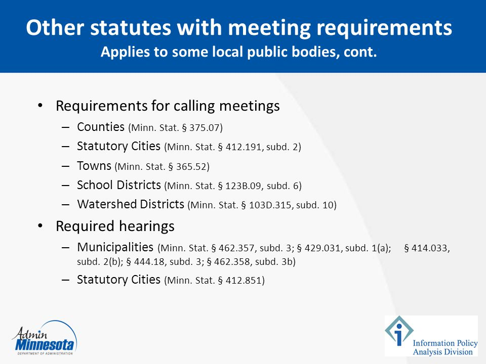 February 5, 2015 Other statutes with meeting requirements Applies to some local public bodies, cont.