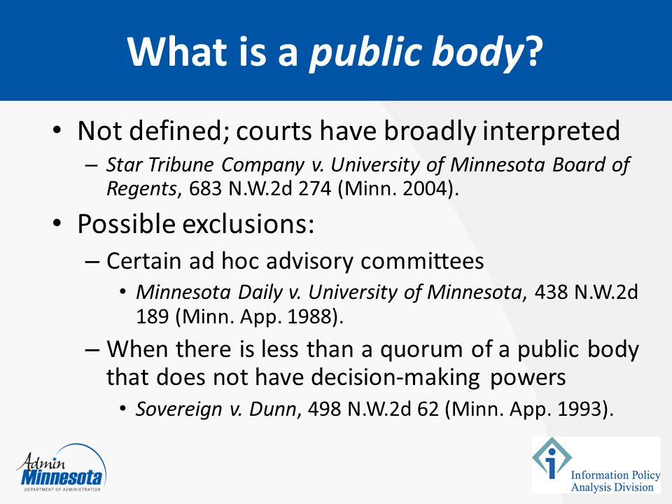 What is a public body Not defined; courts have broadly interpreted