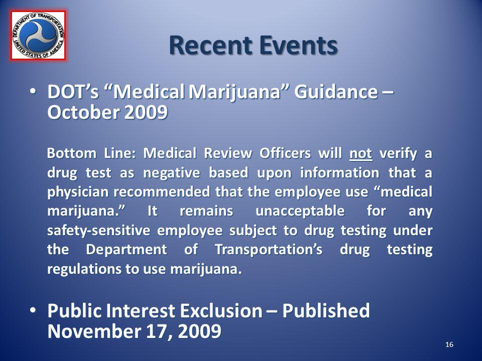 Recent Events DOT's Medical Marijuana Guidance – October 2009