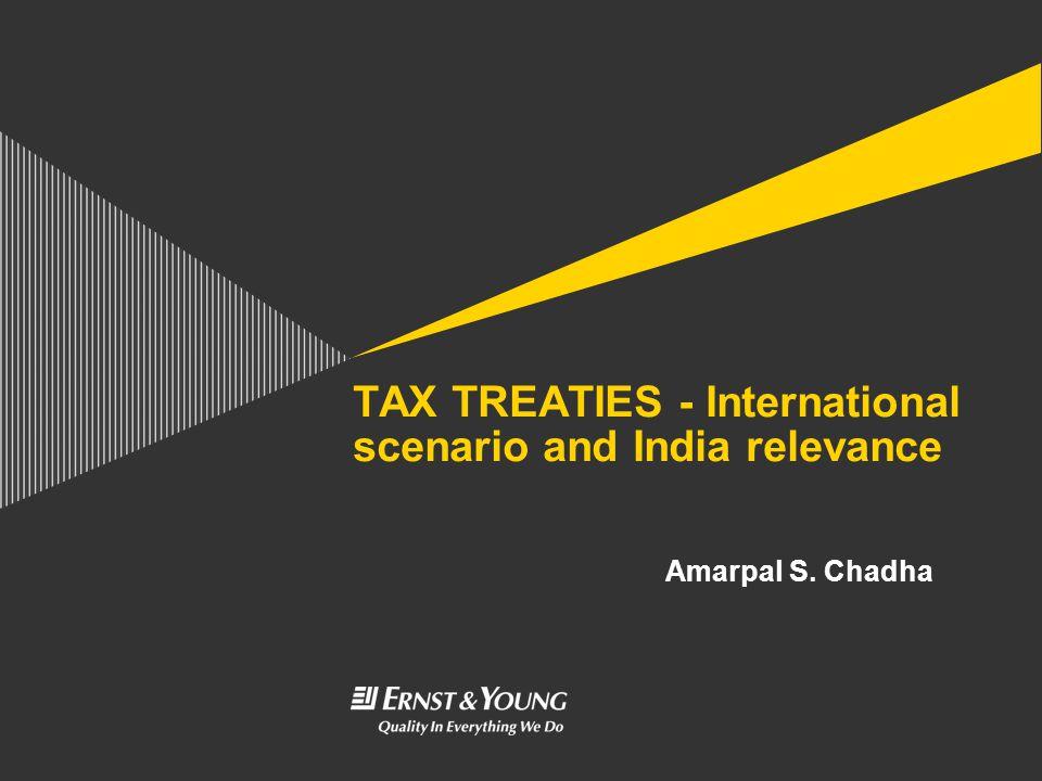 TAX TREATIES - International scenario and India relevance. Amarpal S
