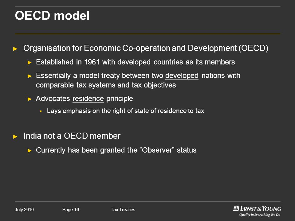 OECD model Organisation for Economic Co-operation and Development (OECD) Established in 1961 with developed countries as its members.