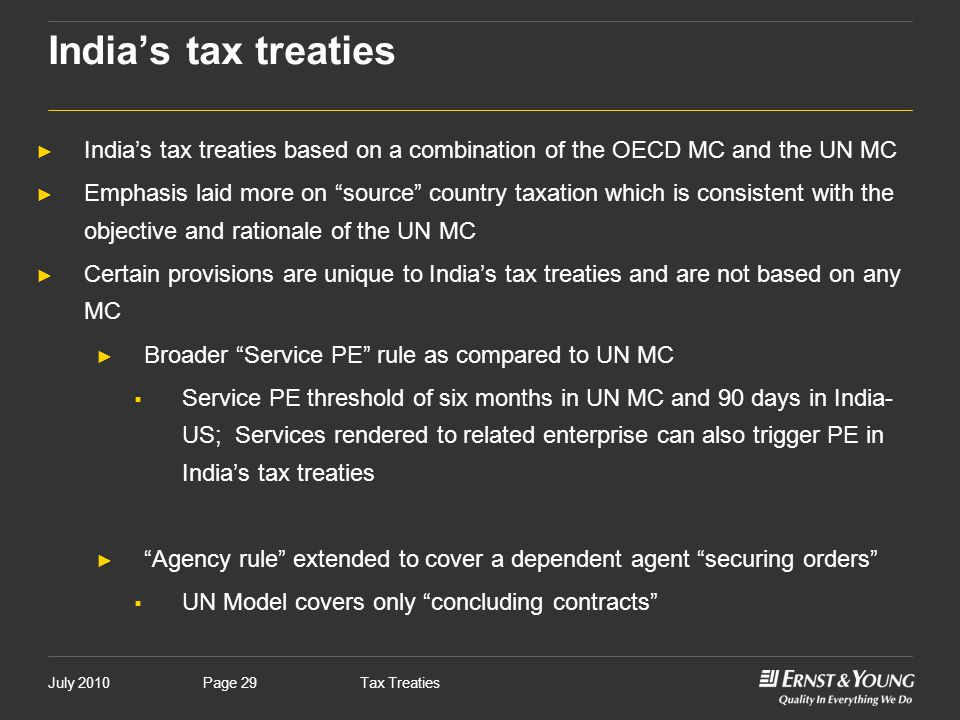 India's tax treaties India's tax treaties based on a combination of the OECD MC and the UN MC.